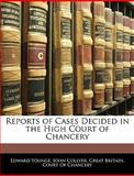Reports of Cases Decided in the High Court of Chancery, Edward Younge, 1144305047