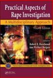 Practical Aspects of Rape Investigation : A Multidisciplinary Approach, Fourth Edition, , 1420065041