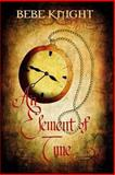 An Element of Time, Bebe Knight, 1494255049