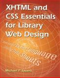 XHTML and CSS Essentials for Library Web Design, Sauers, Michael P., 1555705049