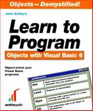 Learn to Program Objects with Visual Basic 6, Smiley, John, 1902745043