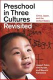 Preschool in Three Cultures Revisited : China, Japan, and the United States, Tobin, Joseph and Hsueh, Yeh, 0226805042