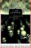 I Am Legend, Richard Matheson, 031286504X