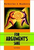 For Argument's Sake : A Guide to Writing Effective Arguments, Mayberry, Katherine J., 0321085043