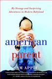 American Parent, Sam Apple, 0345465040