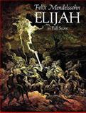 Elijah in Full Score, Felix Mendelssohn, 0486285049