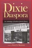 Dixie Diaspora : An Anthology of Southern Jewish History, , 0817315047
