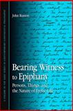 Bearing Witness to Epiph : Persons, Things, and the Nature of Erotic Life, Russon, John and RUSSON, J., 143842504X