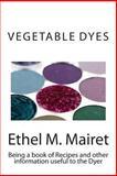 Vegetable Dyes, Ethel Mairet, 1482745046