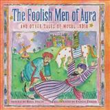The Foolish Men of Agra, Rina Singh, 1494485044