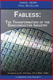 Fabless: the Transformation of the Semiconductor Industry, Daniel Nenni, 1497525047