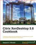 Citrix XenDesktop 5. 6 Cookbook, Gaspare Aristide Silvestri, 1849685045