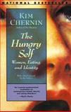 Hungry Self, Kim Chernin and Ki Chernin, 0060925043