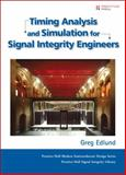 Timing Analysis and Simulation for Signal Integrity Engineers, Edlund, Greg, 0132365049
