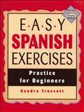 Easy Spanish Exercises : Practice for Beginners, Truscott, Sandra, 0844275042