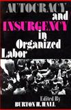Autocracy and Insurgency in Organized Labor 9780878555048