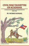 Civil War Vignettes of Acadiana, Morris Raphael, 0984315047