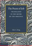 The Poem of Job : Translated in the Metre of the Original, , 1107685044