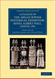 Catalogue of the Anglo-Jewish Historical Exhibition, Royal Albert Hall, London 1887, , 1108055044
