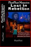 PhatPhat Memoirs: Lost in Rebellion, PhatPhat, 1479175048