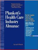 Plunkett's Health Care Industry Almanac 1999-2000 : The Only Complete Guide to America's Health Care Industry, Plunkett, Jack W., 1891775049