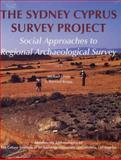 Social Approaches to Regional Archaeology Survey : The Sydney Cyprus Survey Project, Given, Michael and Knapp, A. Bernard, 1931745048