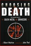 Choosing Death, Albert Mudrian, 193259504X