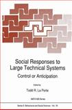 Social Responses to Large Technical Systems : Control or Anticipation, , 9401055041