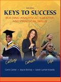 Keys to Success : Building Analytical, Creative, and Practical Skills, Carter, Carol and Bishop, Joyce, 0136005047