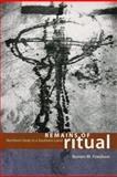 Remains of Ritual : Northern Gods in a Southern Land, Friedson, Steven M., 0226265048