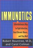 Immunotics, Robert Collins Rountree and Carol Colman, 0399145044