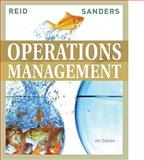 Operations Management : An Integrated Approach, Reid, R. Dan and Sanders, Nada R., 0470325046