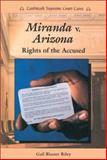 Miranda vs. Arizona, Gail Blasser Riley, 089490504X