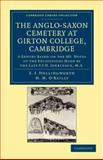 The Anglo-Saxon Cemetery at Girton College, Cambridge : A Report Based on the MS. Notes of the Excavations Made by the Late F. J. H. Jenkinson, M. A., Hollingworth, E. J. and O'Reilly, M. M., 1108045049