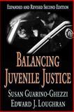 Balancing Juvenile Justice, Guarino-Ghezzi, Susan and Loughran, Edward J., 141280504X