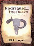 Rodriguez... Texas Ranger!, Rick Harper, 1491705043