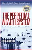 The Perpetual Wealth Systems, John Jamieson, 1614485046