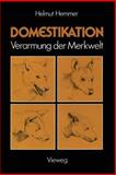 Domestikation : Verarmung der Merkwelt, Hemmer, Helmut, 3528085045