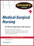 Schaum's Outline of Medical-Surgical Nursing, Brown, Linda Mae and Keogh, James, 0071625054