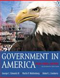 Government in America : People, Politics and Policy with LP. Com 2. 0, Edwards, George C., III and Wattenberg, Martin P., 0321195051