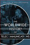 The Worldwide History of Telecommunications, Huurdeman, Anton A., 0471205052