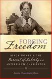 Forging Freedom, Amrita Chakrabarti Myers, 0807835056