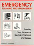 Emergency Planning and Management : Ensuring Your Company's Survival in the Event of a Disaster, Stringfield, William H., 0865875057