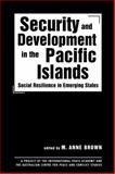 Security and Development in the Pacific Islands : Social Resilience in Emerging States, , 1588265056