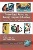 Project-Based Second and Foreign Language Education : Past, Present, and Future, Beckett, Gulbahar H. and Miller, Paul Chamness, 1593115059