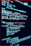 Information Technology and Small Business : Antecedents and Consequences of Technology Adoption, Ordanini, 1845425057