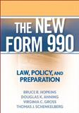 The New Form 990 : Law, Policy, and Preparation, Hopkins, Bruce R. and Anning, Douglas K., 0470375051