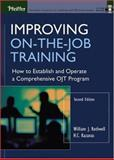 Improving On-the-Job Training : How to Establish and Operate a Comprehensive OJT Program, Rothwell, William J. and Kazanas, H. C., 0787965057