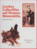 Cowboy Collectibles and Western Memorabilia, Robert W. Ball and Edward Vebell, 0887405053