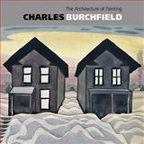 Charles Burchfield 1920: the Architecture of Painting, Michael Hall, Nannette Maciejunes, 0981525059